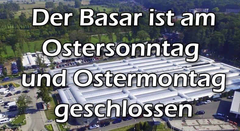 Ostern ist der Basar geschlossen
