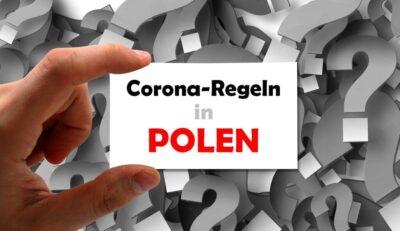 Achtung Corona: Das gilt zur Zeit in Polen